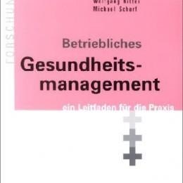 Bernhard Badura, Wolfgang Ritter, Michael Scherf: Betriebliches Gesundheitsmanagement