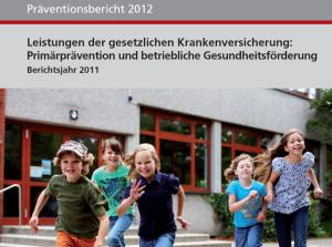 Präventionsbericht 2012 der gesetzlichen Krankenversicherungen