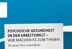 """BMAS-Tagung """"Psychische Gesundheit in der Arbeitswelt"""" am 29.01.2013"""