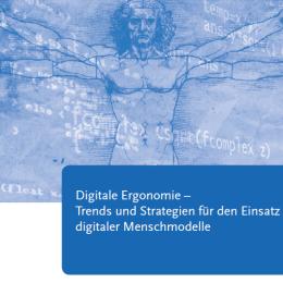 Digitale Ergonomie: Trends zum Einsatz digitaler Menschmodelle