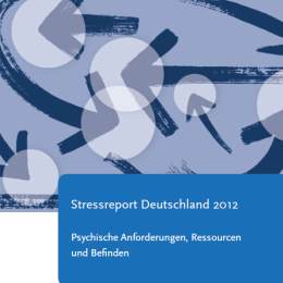 BAuA veröffentlicht Stressreport Deutschland 2012