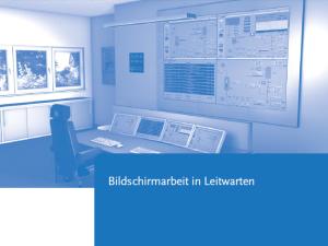 Ergonomische Gestaltung von Leitwarten: Checkliste der BAuA
