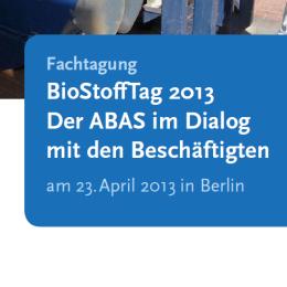 Schutz vor biologischen Arbeitsstoffen: Zum BioStoffTag am 23.04.2013