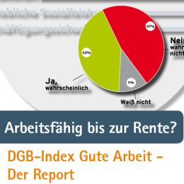 DGB-Index Gute Arbeit: Arbeitsbedingungen auf dem Prüfstand