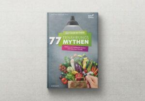 Cover des eBooks 77 Ernährungsmythen - Schluss mit Halbwahrheiten und falschen Trends